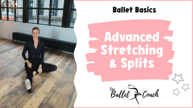 Ballet Basics Advanced stretching & splits