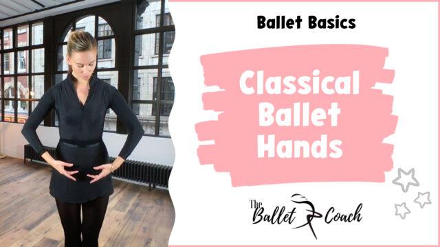 Ballet Basics Classical Ballet Hands