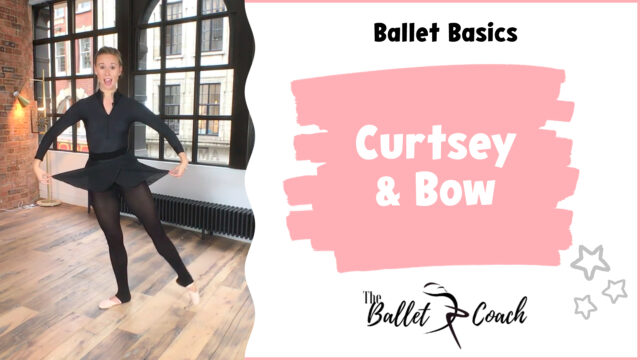 Ballet Basics Curtsey & Bow