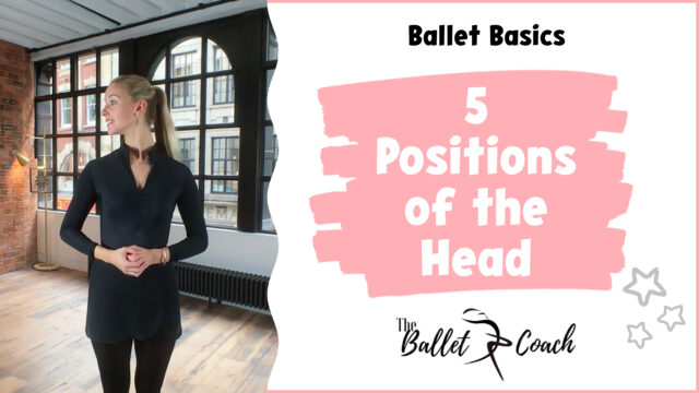 Ballet Basics The 5 positions of the head