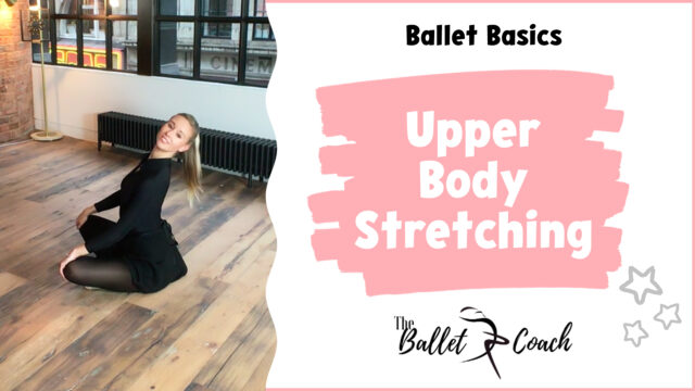 Ballet Basics Upper Body Stretching