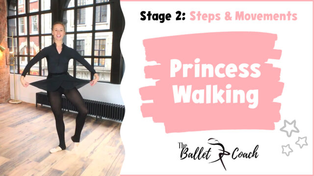 Stage 2 Princess Walking