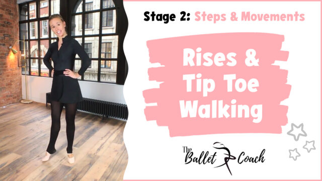 Stage 2 Rises & Tip Toe Walking