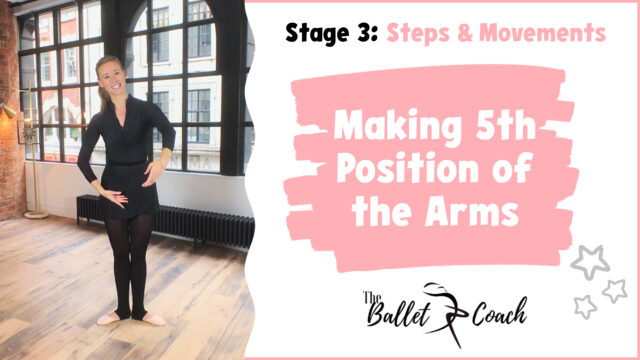 Stage 3 Making 5th position of the arms