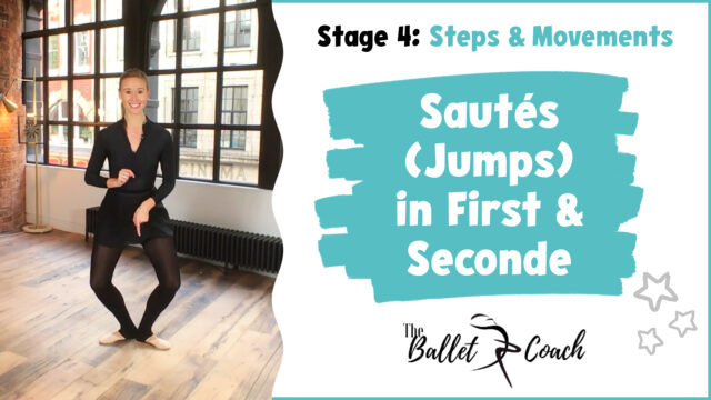 Stage 4 Sautés (Jumps) in first & seconde