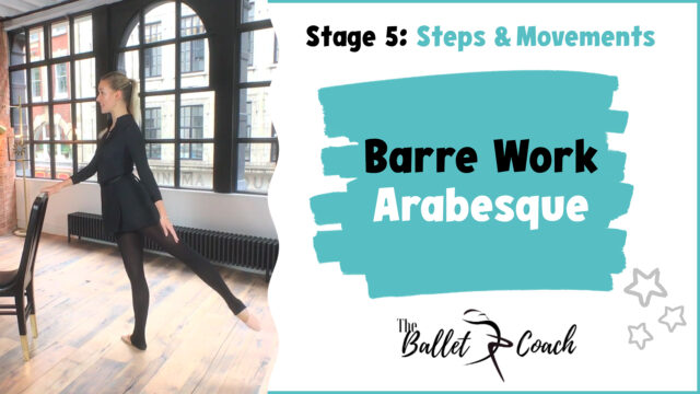 Stage 5 Barre Work (Arabesque)