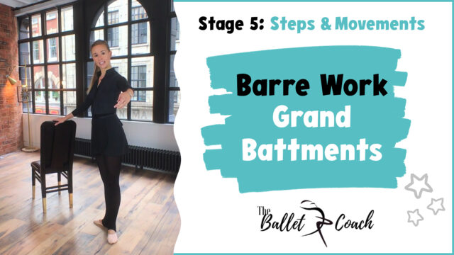 Stage 5 Barre Work (Grand Battments)