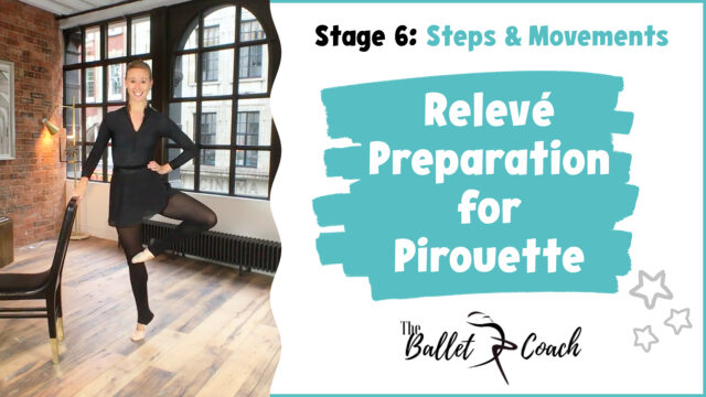 Stage 6 Relevé preparation for pirouette