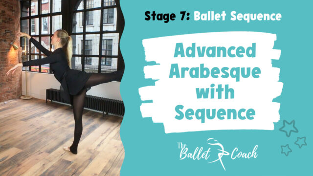 Stage 7 Advanced Arabesque (with sequence)