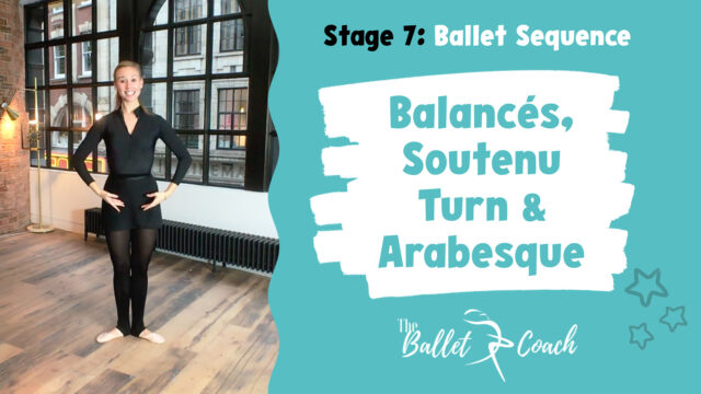 Stage 7  Balancés, soutenu turn & Arabesque